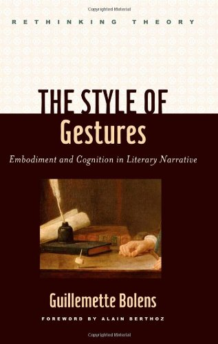 9781421405186: The Style of Gestures: Embodiment and Cognition in Literary Narrative (Rethinking Theory)