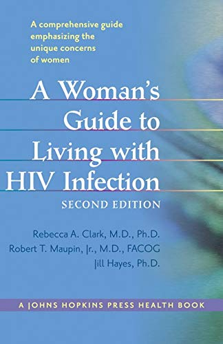 A Woman's Guide to Living with HIV: Rebecca A. Clark