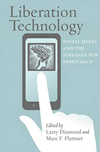 9781421405681: Liberation Technology: Social Media and the Struggle for Democracy (A Journal of Democracy Book)