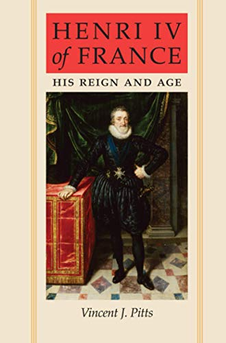 9781421405780: Henri IV of France: His Reign and Age