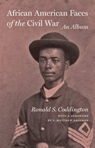 9781421406251: African American Faces of the Civil War: An Album