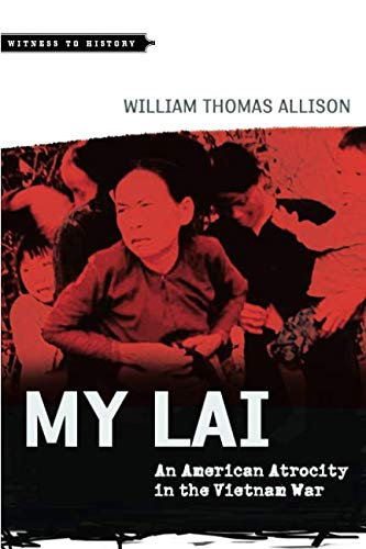 9781421406459: My Lai: An American Atrocity in the Vietnam War (Witness to History)