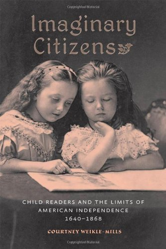 9781421407210: Imaginary Citizens: Child Readers and the Limits of American Independence, 1640–1868