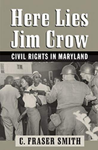 9781421407654: Here Lies Jim Crow: Civil Rights in Maryland