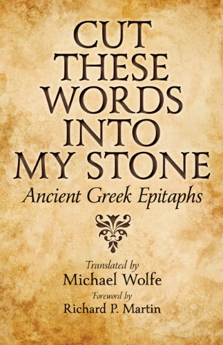9781421408033: Cut These Words into My Stone: Ancient Greek Epitaphs