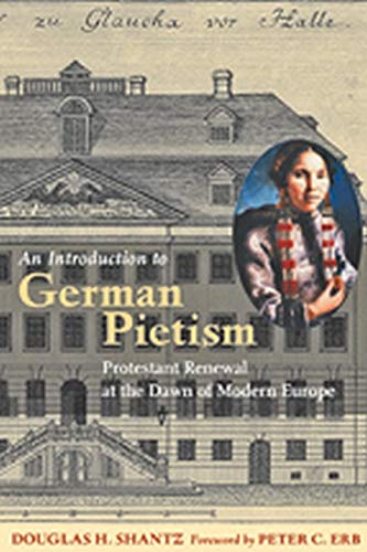 9781421408316: An Introduction to German Pietism: Protestant Renewal at the Dawn of Modern Europe (Young Center Books in Anabaptist and Pietist Studies)