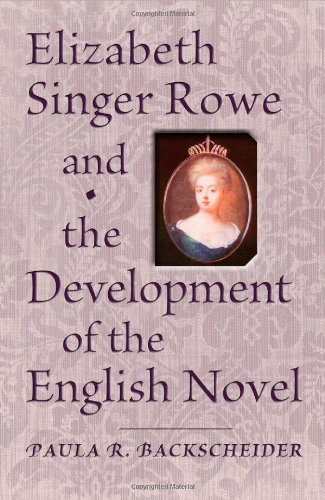 Elizabeth Singer Rowe and the Development of the English Novel : : (): Backscheider, Paula R.