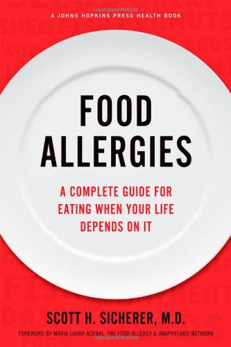 9781421408453: Food Allergies: A Complete Guide for Eating When Your Life Depends on It (A Johns Hopkins Press Health Book)