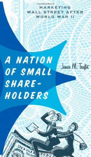 9781421409023: A Nation of Small Shareholders: Marketing Wall Street after World War II (Studies in Industry and Society)