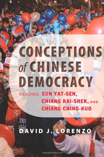 9781421409177: Conceptions of Chinese Democracy: Reading Sun Yat-sen, Chiang Kai-shek, and Chiang Ching-kuo