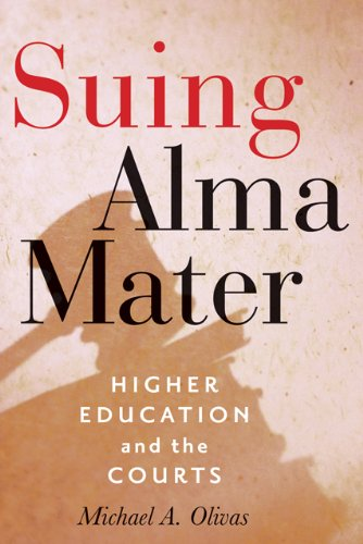 Suing Alma Mater: Higher Education and the Courts (Hardback): Michael A. Olivas