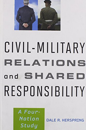 Civil-military Relations and Shared Responsibility: Dale R. Herspring