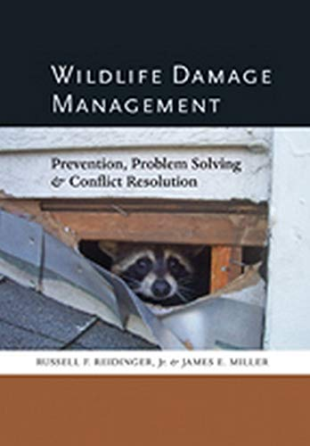 Wildlife Damage Management: Prevention, Problem Solving, and Conflict Resolution (9781421409443) by Russell F. Reidinger Jr.; James E. Miller