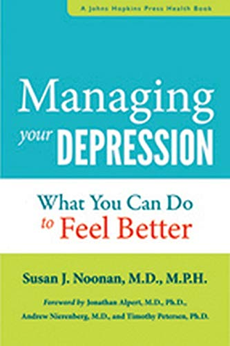 9781421409474: Managing Your Depression: What You Can Do to Feel Better (A Johns Hopkins Press Health Book)