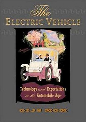 9781421409702: The Electric Vehicle: Technology and Expectations in the Automobile Age