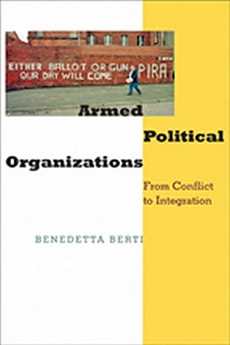 9781421409740: Armed Political Organizations: From Conflict to Integration