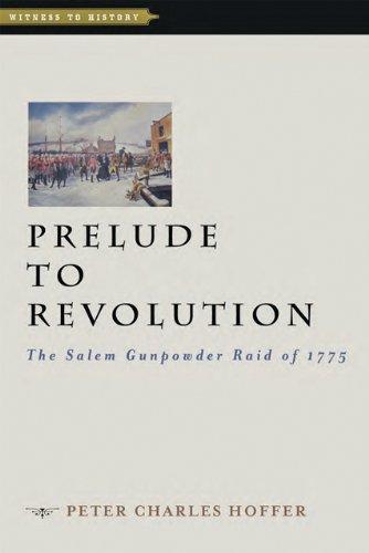 9781421410067: Prelude to Revolution: The Salem Gunpowder Raid of 1775 (Witness to History)