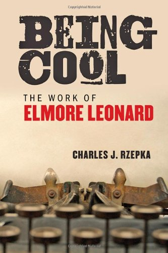 9781421410159: Being Cool: The Work of Elmore Leonard