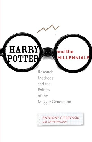 9781421410333: Harry Potter and the Millennials: Research Methods and the Politics of the Muggle Generation