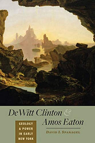 9781421411040: DeWitt Clinton and Amos Eaton: Geology and Power in Early New York