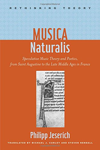 9781421411248: Musica Naturalis: Speculative Music Theory and Poetics, from Saint Augustine to the Late Middle Ages in France (Rethinking Theory)