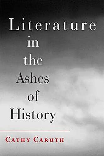 9781421411545: Literature in the Ashes of History