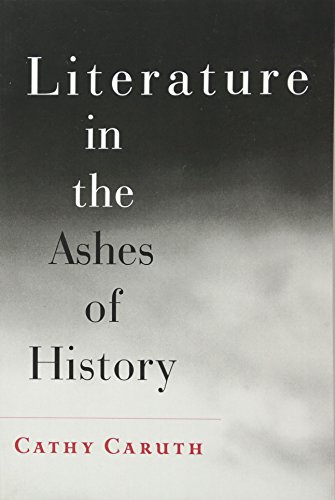 9781421411552: Literature in the Ashes of History