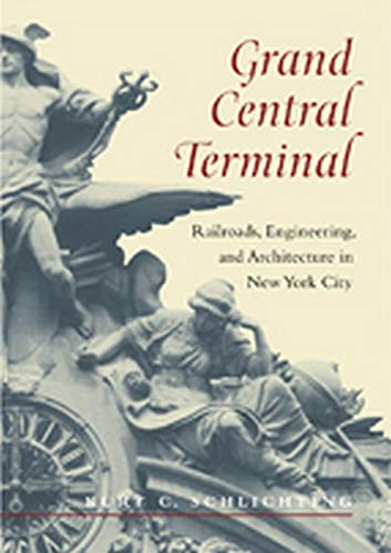 9781421411927: Grand Central Terminal: Railroads, Engineering, and Architecture in New York City
