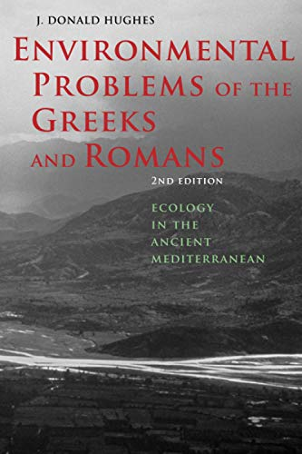 ENVIRONMENTAL PROBLEMS OF THE GREEKS AND ROMANS. ECOLOGY IN THE ANCIENT MEDITERRANEAN