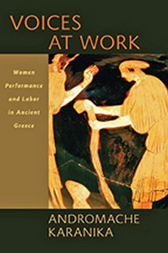 9781421412559: Voices at Work: Women, Performance, and Labor in Ancient Greece