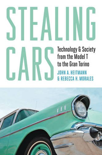 9781421412979: Stealing Cars: Technology and Society from the Model T to the Gran Torino