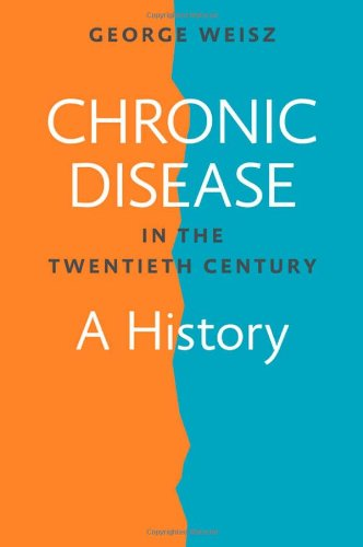9781421413020: Chronic Disease in the Twentieth Century - A History