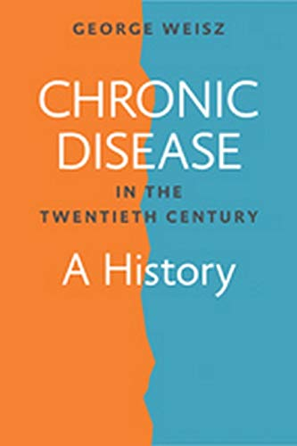 9781421413037: Chronic Disease in the Twentieth Century: A History