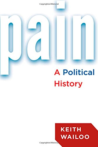 9781421413655: Pain: A Political History