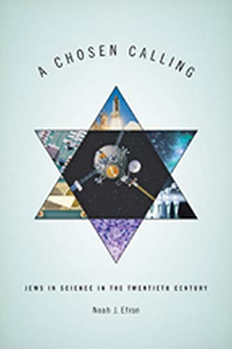 9781421413815: A Chosen Calling: Jews in Science in the Twentieth Century (Medicine, Science, and Religion in Historical Context)
