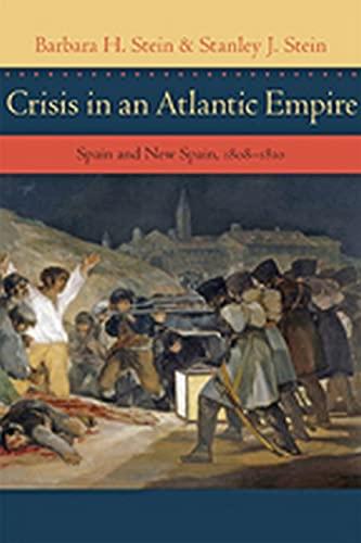Crisis in An Atlantic Empire (Hardcover): Barbara H. Stein