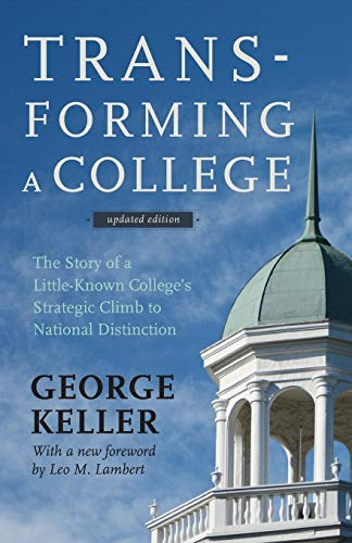 9781421414478: Transforming a College: The Story of a Little-Known College's Strategic Climb to National Distinction