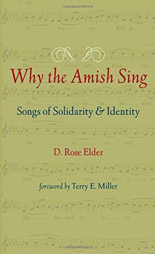 Why the Amish Sing: Songs of Solidarity: D. Rose Elder