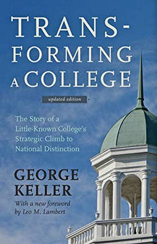 9781421414973: Transforming a College: The Story of a Little-Known College's Strategic Climb to National Distinction