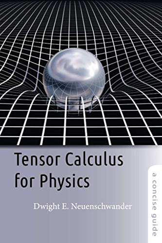 9781421415659: Tensor Calculus for Physics: A Concise Guide