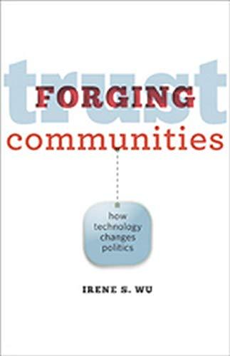 9781421417264: Forging Trust Communities: How Technology Changes Politics