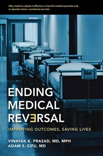 9781421417721: Ending Medical Reversal: Improving Outcomes, Saving Lives
