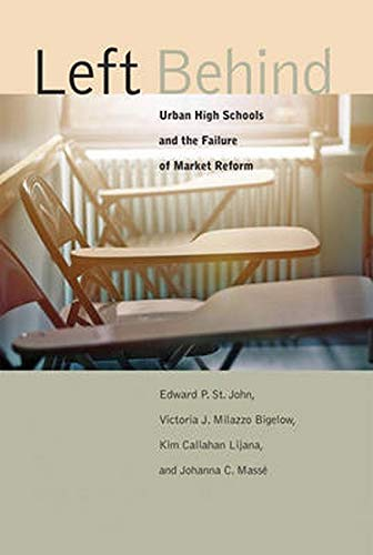 Left Behind: Urban High Schools and the: St. John, Edward