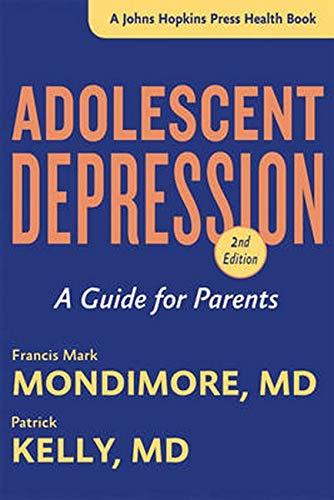 9781421417899: Adolescent Depression: A Guide for Parents (A Johns Hopkins Press Health Book)
