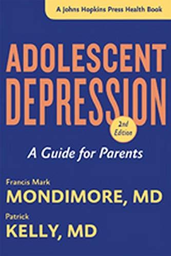 9781421417905: Adolescent Depression: A Guide for Parents (A Johns Hopkins Press Health Book)