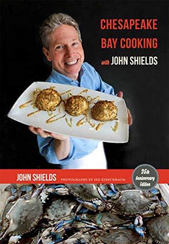 Chesapeake Bay Cooking With John Shields (Hardcover): John Shields