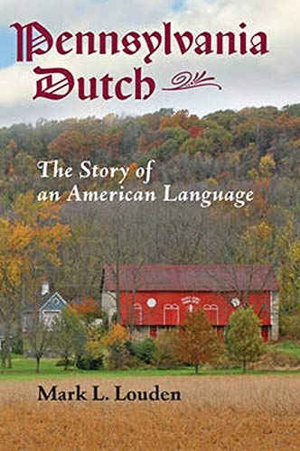 9781421418285: Pennsylvania Dutch: The Story of an American Language (Young Center Books in Anabaptist and Pietist Studies)