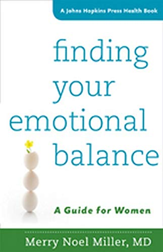 9781421418346: Finding Your Emotional Balance: A Guide for Women (A Johns Hopkins Press Health Book)