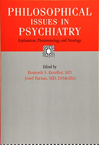 9781421418360: Philosophical Issues in Psychiatry: Explanation, Phenomenology, and Nosology