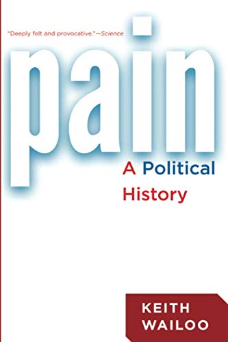 9781421418407: Pain: A Political History
